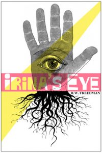 Irina's Eye by H W Freedman